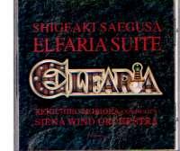 "SHIGEAKI SAEGUSA ""ELFARIA SUITE"" / SIENA WIND ORCHESTRA"